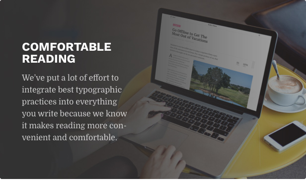 Comfortable reading. We've put a lot of effort to integrate best typographic practices into everything you write because for decades it made reading more convenient and comfortable.